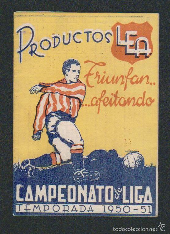 CALENDARIO Y RESULTADOS DE LIGA DE PRIMERA-SEGUNDA DIVISIÓN.TEMPORADA 1950-1951.PRODUCTOS LEA. (Coleccionismo Deportivo - Documentos de Deportes - Calendarios)