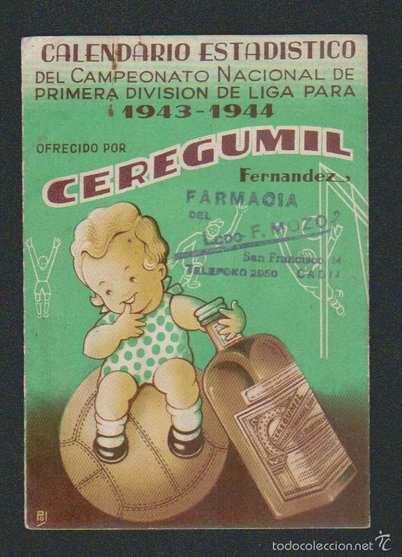 CALENDARIO ESTADISTICO DEL CAMPEONATO NACIONAL DE PRIMERA DIVISIÓN DE LIGA PARA 1943-1944.CEREGUMIL (Coleccionismo Deportivo - Documentos de Deportes - Calendarios)