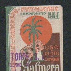 Coleccionismo deportivo: CALENDARIO Y MARCADOR FUTBOLISTICO.1ª DIV.CAMPEONATO 1940-41.PUBLICIDAD DE HOJAS DE AFEITAR PALMERA.. Lote 57800399