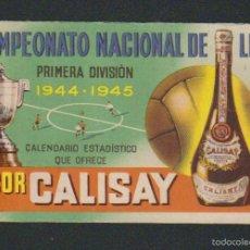 Coleccionismo deportivo: CALENDARIO NACIONAL DE LIGA.1ª DIV.TEMP.1944-45.PUBLICIDAD DE LICOR CALISAY. Lote 57800522