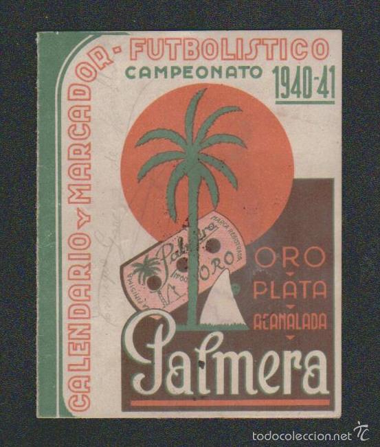 CALENDARIO Y MARCADOR FUTBOLISTICO.1ª DIV.CAMPEONATO 1940-41.PUBLICIDAD DE HOJAS DE AFEITAR PALMERA. (Coleccionismo Deportivo - Documentos de Deportes - Calendarios)