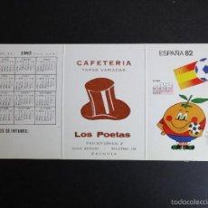 Coleccionismo deportivo: CALENDARIO MUNDIAL 82. NARANJITO. PARTIDOS, CALENDARIO 1983 Y PUBLICIDAD CAFETERÍA LOS POETAS. Lote 58085050