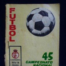 Coleccionismo deportivo: 45 CAMPEONATO NACIONAL DE LIGA. CALENDARIO. 1975. 76 (NO ESTÁ ESCRITO). Lote 59423820
