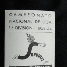 Coleccionismo deportivo: CALENDARIO CLASIFICACIÓN CAMPEONATO NACIONAL LIGA 1ª DIVISIÓN TEMP. 1953-54. PUBLICIDAD SUPO-GLIZ.. Lote 61536772