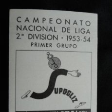 Coleccionismo deportivo: CALENDARIO CAMPEONATO NACIONAL LIGA 2ª DIVISIÓN PRIMER GRUPO TEMP. 1953-54. PUBLICIDAD SUPO-GLIZ.. Lote 61537236