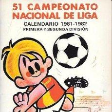 Coleccionismo deportivo: CALENDARIO 51 CAMPEONATO NACIONAL DE LIGA 1981-1982. PRIMERA Y SEGUNDA DIVISIÓN . Lote 64393403