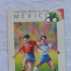 Coleccionismo deportivo: CALENDARIO CAMPEONATO MUNDIAL DE FUTBOL MEXICO 86. Lote 66423610