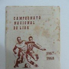 Coleccionismo deportivo: CALENDARIO CAMPEONATO NACIONAL DE LIGA. 1967. 1968. Lote 69410585