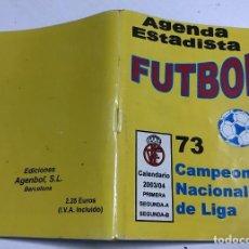 Coleccionismo deportivo: AGENDA ESTADÍSTICA FÚTBOL - 73 CAMPEONATO NACIONAL DE LIGA - CALENDARIO 2003 / 2004. Lote 70045765