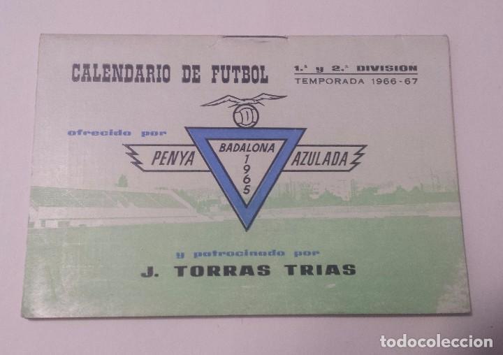 CALENDARIO DE FUTBOL 1ª Y 2ª DIVISION TEMPORADA 1966-67 PENYA BADALONA AZULADA SIN USAR (Coleccionismo Deportivo - Documentos de Deportes - Calendarios)