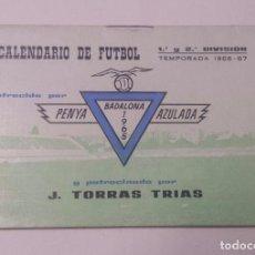 Coleccionismo deportivo: CALENDARIO DE FUTBOL 1ª Y 2ª DIVISION TEMPORADA 1966-67 PENYA BADALONA AZULADA SIN USAR. Lote 71572539