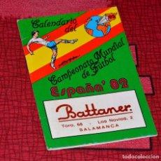 Coleccionismo deportivo: CALENDARIO DEL CAMPEONATO MUNDIAL DE FÚTBOL ESPAÑA 82. Lote 75122355