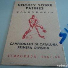 Coleccionismo deportivo: CALENDARIO DE HOCKEY SOBRE PATINES CAMPEONATO DE CATALUÑA 1ª DIVISION TEMP.1967/68. Lote 76749935