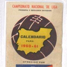 Coleccionismo deportivo: CALENDARIO FUTBOL 1960/61. Lote 77144289