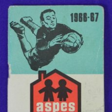 Coleccionismo deportivo: CALENDARIO AGENDA DE FÚTBOL TEMPORADA 1966-1967 ELECTRODOMÉSTICOS ASPES. FOTOS DE LOS JUGADORES 1ºD. Lote 78657897