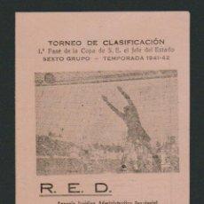 Coleccionismo deportivo: CALENDARIO DE FUTBOL.TORNEO DE CLASIFICACIÓN.1ª FASE DE LA COPA DEL JEFE DEL ESTADO.6º GRUPO.1941-42. Lote 83836180