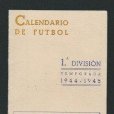 Coleccionismo deportivo: CALENDARIO DE FUTBOL.1ª DIVISIÓN.TEMPORADA 1944-1945.. Lote 83850968