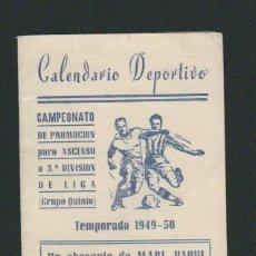 Coleccionismo deportivo: CALENDARIO DE FUTBOL.CAMPEONATO DE PROMOCIÓN PARA ASCENSO A 3ª DIVISIÓN DE LIGA.GRUPO V.1950-51. Lote 83854440