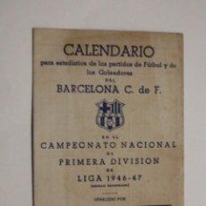 Coleccionismo deportivo: BARCELONA C. DE F. CALENDARIO CAMPEONATO NACIONAL DE PRIMERA DIVISION LIGA 1946 -47. EN BUEN ESTADO. Lote 84662380