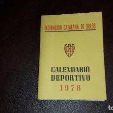 Coleccionismo deportivo: CALENDARIO DEPORTIVO 1978. FEDERACIÓN CATALANA DE BOLOS. Lote 86175788