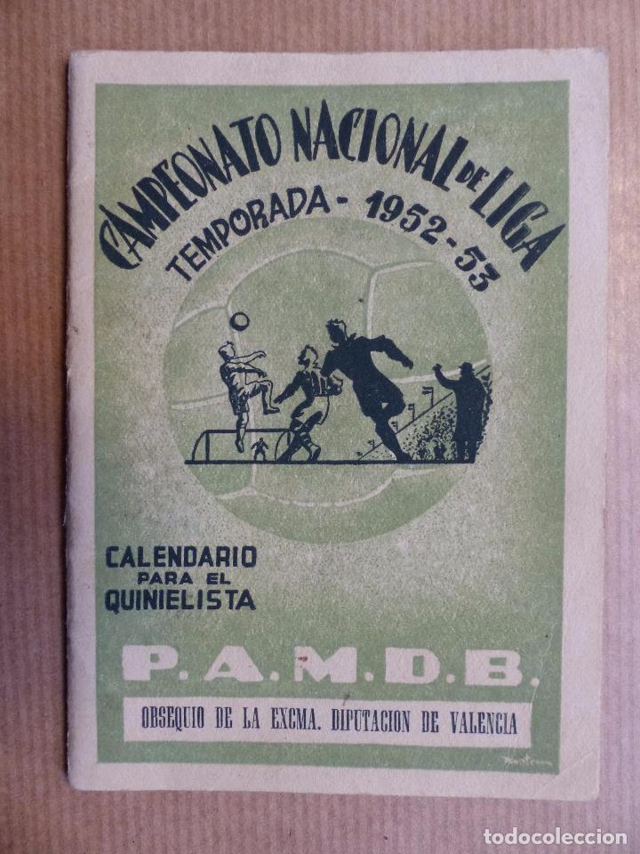 FUTBOL - CALENDARIO DEL QUINIELISTA LIGA 1º Y 2º DIVISION - TEMPORADA 1952-1953, DIPUTACION VALENCIA (Coleccionismo Deportivo - Documentos de Deportes - Calendarios)