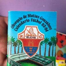 Coleccionismo deportivo: CALENDARIO FUTBOL 83 84 ELCHE - OBSEQUIO MATIAS GONZALVEZ. Lote 91940260