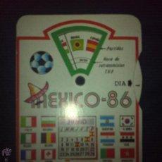 Coleccionismo deportivo: ANTIGUO CALENDARIO MUNDIAL MEXICO 86 . Lote 93023650