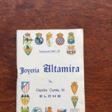 Coleccionismo deportivo: CALENDARIO FÚTBOL TEMPORADA 1969-1970 .JOYERIA ALTAMIRA ELCHE NUEVO . Lote 94021660