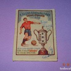 Coleccionismo deportivo: ANTIGUO CALENDARIO DE FUTBOL LIGA 1ª Y 2ª DIVISIÓN DEL AÑO 1952-53 PUBLICIDAD DE HOJAS AFEITAR ORION. Lote 97597099