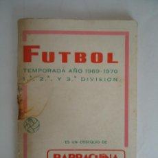Coleccionismo deportivo: CALENDARIO DE FUTBOL 1969-70 DE 1ª, 2ª Y 3ª DIVISION. PUBLICIDAD BARRACHINA SOCIEDAD ANONIMA. Lote 103463339