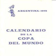 Coleccionismo deportivo: ARGENTINA - 1978 CALENDARIO DE LA COPA DEL MUNDO (PÚBLICIDAD CAJA DE AHORROS DE CÁDIZ)VISITAR FOTOS. Lote 104022083