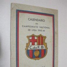Coleccionismo deportivo: CALENDARIO DEL CAMPEONATO NACIONAL DE LIGA 1943-44. OBSEQUIO DEL CLUB DE FUTBOL BARCELONA. Lote 105270859