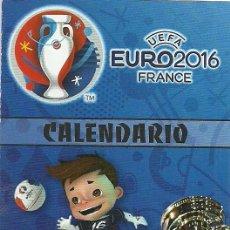 Coleccionismo deportivo: CALENDARIO PUBLICITARIO EURO2016 FRANCE . Lote 105643387