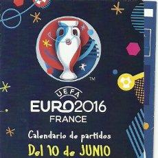 Coleccionismo deportivo: CALENDARIO EURO2016 FRANCE . Lote 105643499