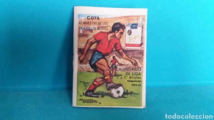 CALENDARIO LIGA 72 -73 PUBLICIDAD GOYA NUEVO. NO COPIA (Coleccionismo Deportivo - Documentos de Deportes - Calendarios)