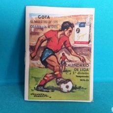 Coleccionismo deportivo: CALENDARIO LIGA 72 -73 PUBLICIDAD GOYA NUEVO. NO COPIA. Lote 107559938