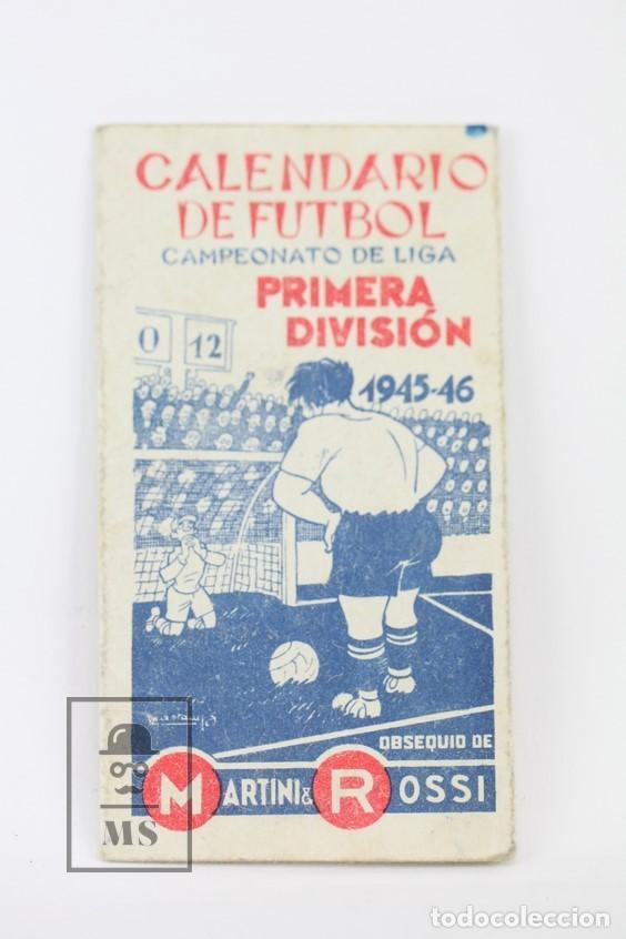 ANTIGUO CALENDARIO DE FÚTBOL - CAMPEONATO DE LIGA 1ª DIVISIÓN 1945-1946 - MARTINI ROSSI - AÑO 1945 (Coleccionismo Deportivo - Documentos de Deportes - Calendarios)
