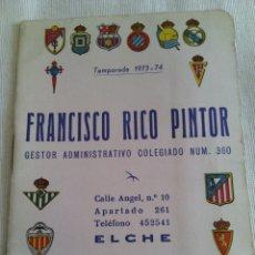 Coleccionismo deportivo: CALENDARIO FUTBOL TEMPORADA 1973-1974.FRANCISCO RICO(GESTOR)ELCHE.. Lote 115731420
