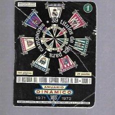 Coleccionismo deportivo: ANUARIO DINAMICO. AÑO 1971 - 1972. LA HISTORIA DEL FUTBOL ESPAÑOL. Lote 117889051