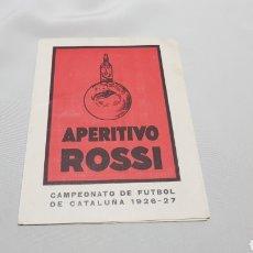 Coleccionismo deportivo: MUY RARO Y UNICO CALENDARIO CAMPEONATO DE FUTBOL DE CATALUÑA 1926 - 27 PUBLICIDAD APERITIVO ROSSI. Lote 120608099