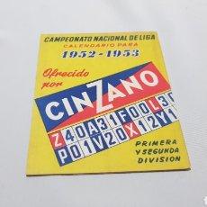 Coleccionismo deportivo: CALENDARIO CAMPEONATO NACIONAL DE LIGA FUTBOL 1952 - 1953 . PUBLICIDAD CINZANO. Lote 120611926