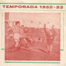 Coleccionismo deportivo: CALENDARIO PARTIDOS PRIMERA DIVISIÓN. AÑO 1952 - 1953. FÚTBOL.. Lote 121325039