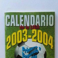 Coleccionismo deportivo: CALENDARIO DE LA LIGA 2003-2004 PRIMERA Y SEGUNDA DIVISIÓN DON BALÓN. Lote 124431514