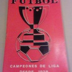 Coleccionismo deportivo: FUTBOL - CAMPEONES DE LIGA DESDE 1928 - CALENDARIO LLOMARA - HISTORIA DE LA LIGA - RESULTADOS-1973. Lote 127192263
