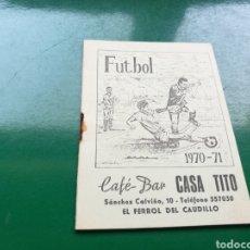 Coleccionismo deportivo: RARO CALENDARIO DE FÚTBOL DE LA LIGA ESPAÑOLA 1970 71. BAR CASA TITO DEL FERROL DEL CAUDILLO. Lote 129071154