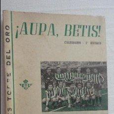 Coleccionismo deportivo: ANTIGUO CALENDARIO.AUPA BETIS.PRIMERA DIVISION.TEMPORADA 1963-64.ACEITES TORRE DEL ORO.REAL BETIS.. Lote 133413210
