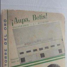 Coleccionismo deportivo: ANTIGUO CALENDARIO.AUPA BETIS.PRIMERA DIVISION TEMPORADA 1962-63.ACEITES TORRE DEL ORO.REAL BETIS.. Lote 133414334