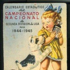 Coleccionismo deportivo: CALENDARIO ESTADISTICO CAMPEONATO NACIONAL SEGUNDA DIVISION DE LIGA 1944 - 1945 - CEREGUMIL. Lote 136194894