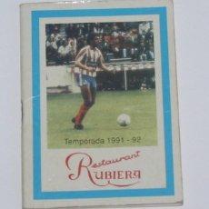 Coleccionismo deportivo: CALENDARIO DE PARTIDOS DE FUTBOL TEMPORADA 1991 - 1992 RESTAURANTE RUBIERA. Lote 137243958