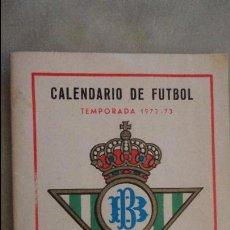 Coleccionismo deportivo: ANTIGUO CALENDARIO DE LIGA FUTBOL.TEMPORADA 1972-1973 REAL BETIS. Lote 138224282